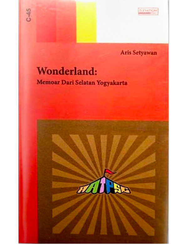 Buku Seri C-45 Wonderland: Memoar Dari Selatan Yog...