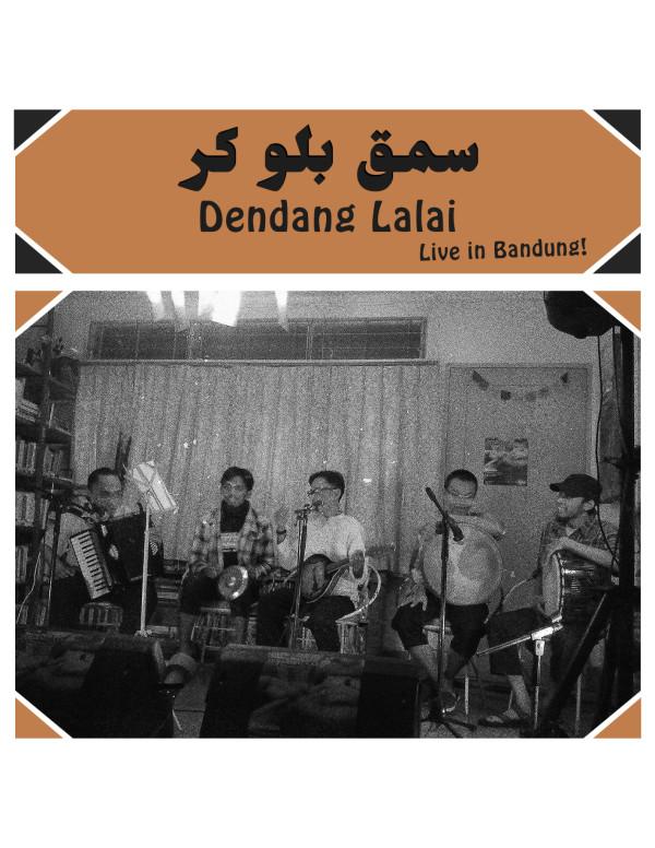 Semakbelukar Dendang Lalai: Live in Bandung! (PRE-...